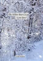 White Bear Clan Lem Dew ebook by Will Welton