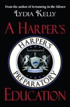 A Harper's Education ebook by Lydia Kelly