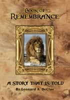 Book of Remembrance ebook by Leonard Arthur DeClue