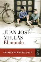 El mundo ebook by Juan José Millás