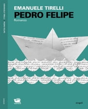 Pedro Felipe ebook by Emanuele Tirelli