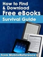 How to Find and Download Free eBooks Survival Guide (Mobi Manuals) eBook by K, Toly