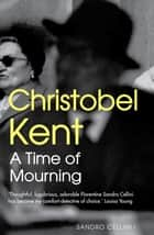 A Time of Mourning - A Sandro Cellini Novel eBook by Christobel Kent