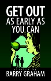 Get Out As Early As You Can ebook by Barry Graham