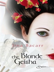 The Blonde Geisha ebook by Jina Bacarr
