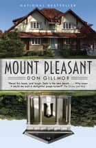 Mount Pleasant ebook by Don Gillmor