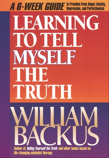 Learning to Tell Myself the Truth ebook by William Backus
