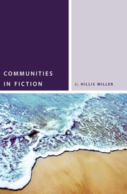 Communities in Fiction ebook by J. Hillis Miller