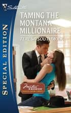 Taming the Montana Millionaire ebook by Teresa Southwick