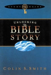 Unlocking the Bible Story Study Guide Volume 3 ebook by Colin S. Smith
