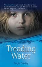 Treading Water ebook by Angie Oakley