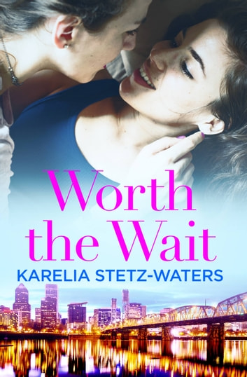 Worth the Wait ebook by Karelia Stetz-Waters