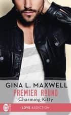 Premier Round (Tome 3) - Charming Kitty eBook by Gina L. Maxwell, Agathe Nabet