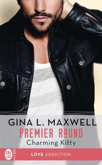Premier Round (Tome 3) - Charming Kitty ebook by Gina L. Maxwell