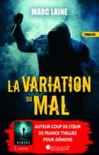 La variation du mal ebook by Marc Laine