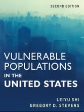 Vulnerable Populations in the United States ebook by Leiyu Shi,Gregory D. Stevens