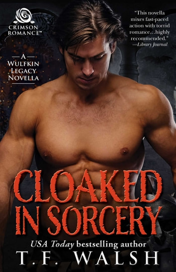 Cloaked in Sorcery ebook by T.F. Walsh