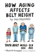 How Aging Affects Belt Height - A Reynolds Unwrapped Cartoon Collection ebook by Dan Reynolds