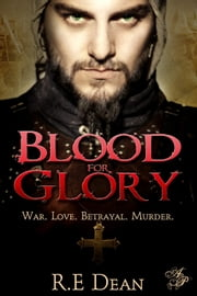 Blood for Glory ebook by R.E. Dean