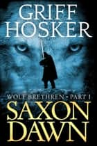 Saxon Dawn ebook by Griff Hosker