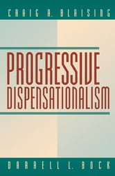 Progressive Dispensationalism ebook by Craig A. Blaising,Darrell L. Bock