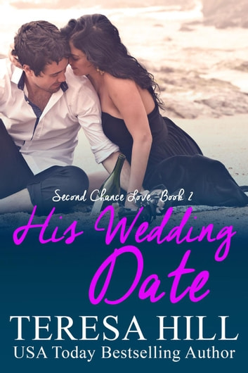 His Wedding Date Second Chance Love Book 2