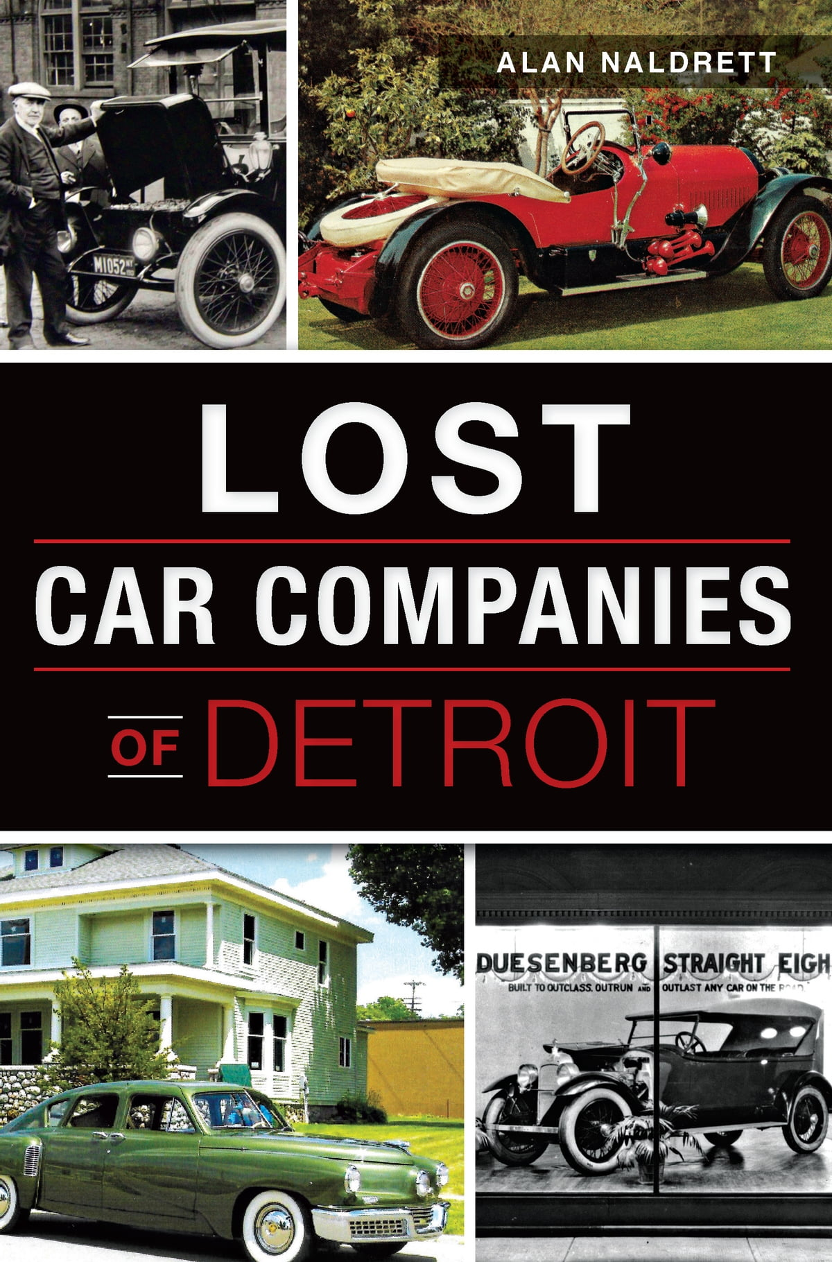 Lost Car Companies of Detroit eBook by Alan Naldrett - 9781625856494 ...