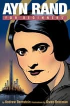 Ayn Rand For Beginners ebook by Andrew Bernstein,Owen Bronzman