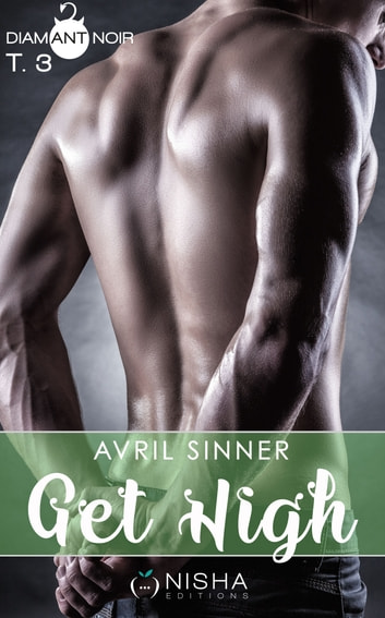 Get High - tome 3 eBook by Avril Sinner