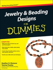 Jewelry and Beading Designs For Dummies ebook by Tammy Powley,Heather Dismore