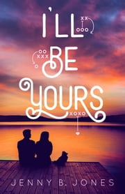 I'll Be Yours ebook by Jenny B. Jones