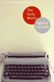 The Early Works Of Agatha Christie ebook by Agatha Christie