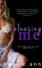 Releasing Me ebook by Jewel E. Ann