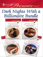 Dark Nights With a Billionaire Bundle - The Venetian's Midnight Mistress\Kept for Her Baby\Proud Revenge, Passionate Wedlock\Captive in the Millionaire's Castle ebook by Carole Mortimer, Kate Walker, Janette Kenny,...