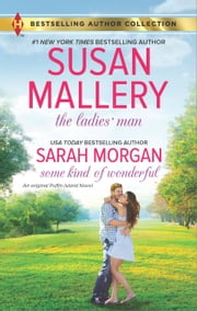 The Ladies' Man & Some Kind of Wonderful ebook by Susan Mallery,Sarah Morgan