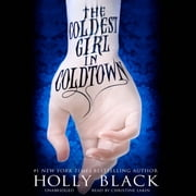 The Coldest Girl in Coldtown audiobook by Holly Black