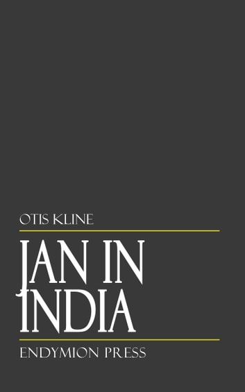 Jan in India ebook by Otis Kline