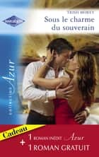 Sous le charme du souverain - Secret brûlant (Harlequin Azur) ebook by Trish Morey, Miranda Lee
