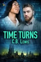 Time Turns ebook by C.B. Lewis