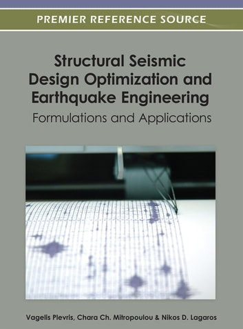 structural seismic design optimization and earthquake engineering formulations and applications ebook by