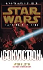 Conviction: Star Wars Legends (Fate of the Jedi) ebook by Aaron Allston