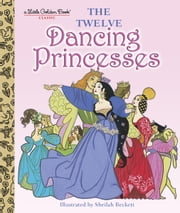 The Twelve Dancing Princesses ebook by Jane Werner