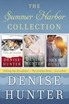 The Summer Harbor Collection - Falling like Snowflakes, The Goodbye Bride, Just a Kiss ebook by