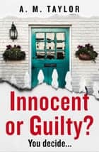 Innocent or Guilty? ebook by A. M. Taylor