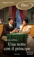 Una notte con il principe (I Romanzi Oro) eBook by Sabrina Jeffries, Bertha Smiths-Jacob