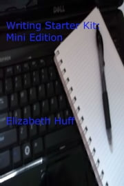 Writing Starter Kit: Mini Edition ebook de Elizabeth Huff