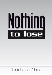 Nothing to Lose ebook by Dominic Fino