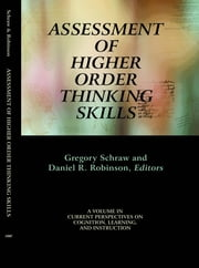 Assessment of Higher Order Thinking Skills ebook by Gregory Schraw,Daniel H. Robinson
