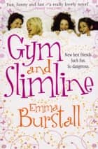 Gym and Slimline eBook by Emma Burstall