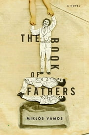 The Book of Fathers ebook by Miklos Vamos,Peter Sherwood